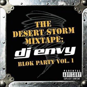 DJ Envy - The Desert Storm Mixtape: Blok Party Vol. 1 (CD)