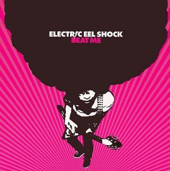 Electric Eel Shock - Beat Me (CD)