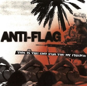 Anti-Flag - This Is The End (For You My Friend) (Singiel)