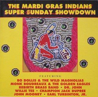 The Mardi Gras Indians Super Sunday Showdown (CD)