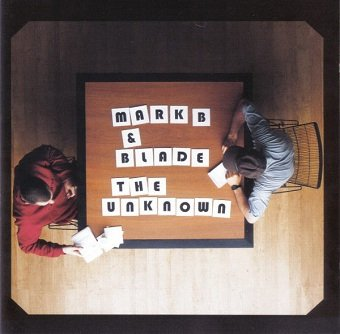 Mark B & Blade - The Unknown (CD)