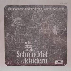 Franz Josef Degenhardt - Spiel Nicht Mit Den Schmuddelkindern (LP)