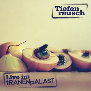 Tiefenrausch - Live im tRÄNENpALAST (CD)