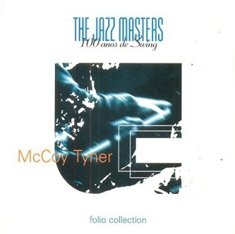 McCoy Tyner (The Jazz Masters Folio Collection: 100 Anos De Swing) (CD)