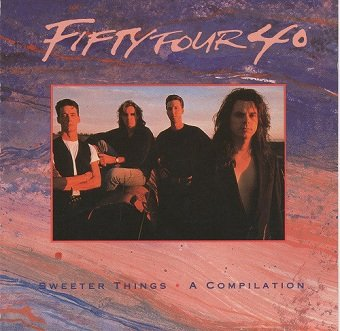 Fifty Four 40 - Sweeter Things: A Compilation (CD)