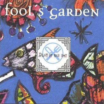 Fool's Garden - Dish Of The Day (CD)