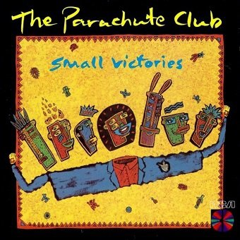 The Parachute Club - Small Victories (CD)