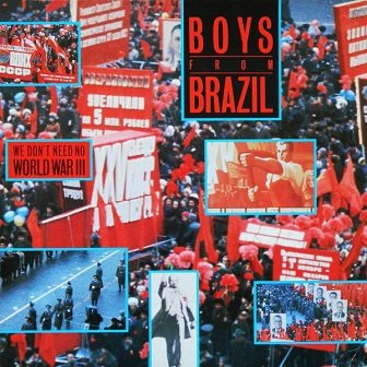 Boys From Brazil - We Don't Need No World War III (12'')