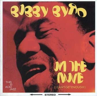 Bobby Byrd - On The Move (I Can't Get Enough) (CD)