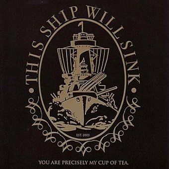 This Ship Will Sink - You Are Precisely My Cup Of Tea (CD)