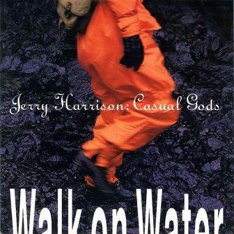 Jerry Harrison: Casual Gods - Walk On Water (CD)