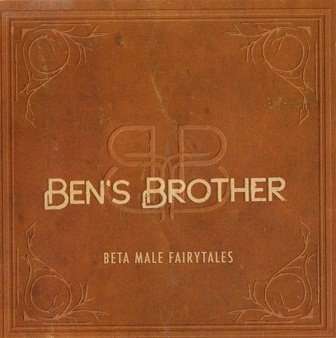Ben's Brother - Beta Male Fairytales (CD)