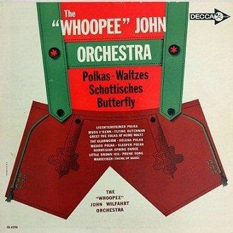 Whoopee John Orchestra - Polkas Waltzes Schottisches Butterfly (LP)