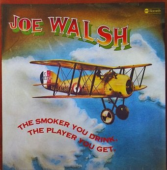 Joe Walsh - The Smoker You Drink, The Player You Get. (LP)