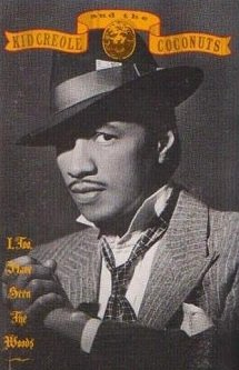 Kid Creole And The Coconuts - I, Too, Have Seen The Woods (MC)