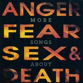 More Songs About Anger, Fear, Sex & Death (CD)