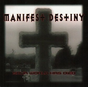 Manifest Destiny - Your World Has Died (CD)