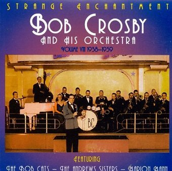 Bob Crosby And His Orchestra - Strange Enchantment  (CD)