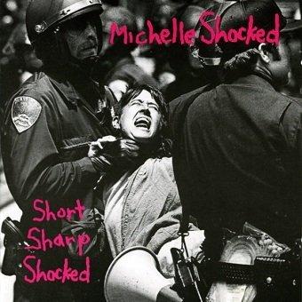 Michelle Shocked - Short Sharp Shocked (LP)
