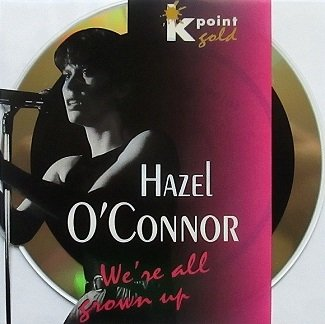 Hazel O'Connor - We're All Grown Up (CD)