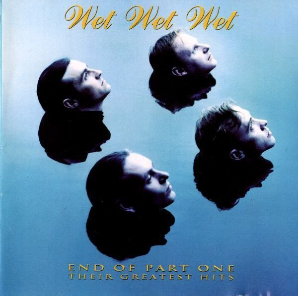 Wet Wet Wet - End Of Part One (Their Greatest Hits) (CD)