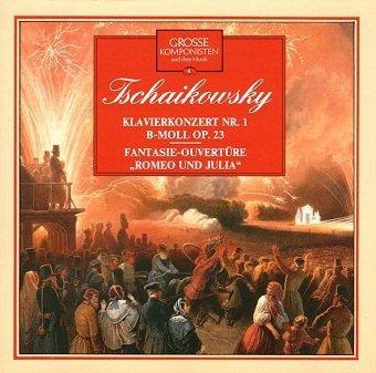Tschaikowsky - Grosse Komponisten Und Ihre Musik 4: Klavierkonzert Nr. 1 B-Moll Op. 23, Fantasie-Ouvertüre Romeo Und Julia (CD)