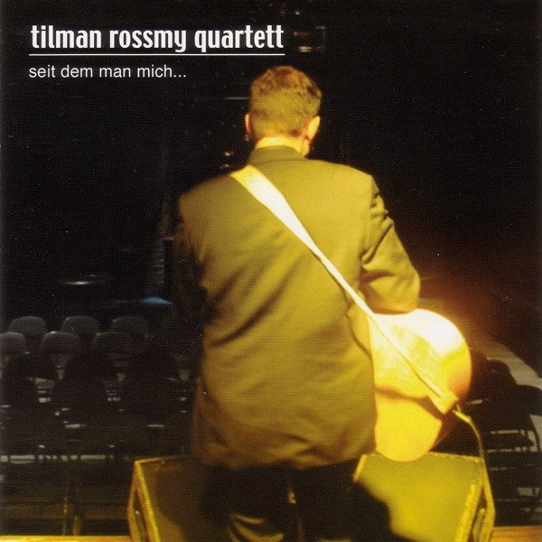 Tilman Rossmy Quartett - Seit Dem Man Mich... (CD)