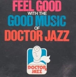 Feel Good With The Good Music Of Doctor Jazz (CD)