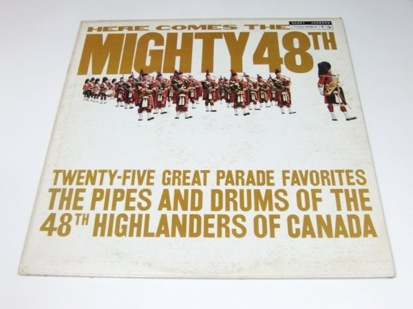 The Pipes And Drums Of The 48th Highlanders Of Canada - Here Comes The Mighty 48th! Twenty-Five Great Parade Favorites (LP)