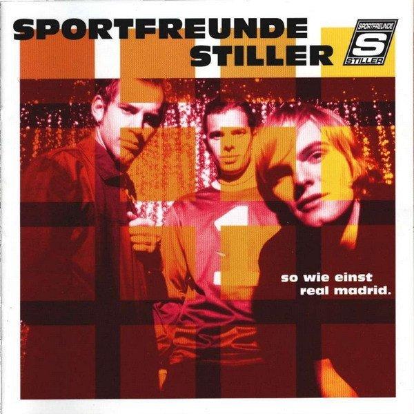 Sportfreunde Stiller - So Wie Einst Real Madrid. (CD)
