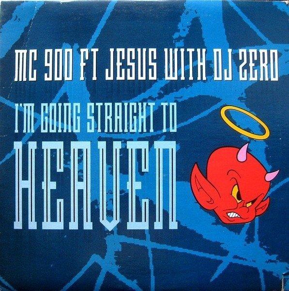 MC 900 Ft Jesus With DJ Zero - I'm Going Straight To Heaven (Maxi-CD)
