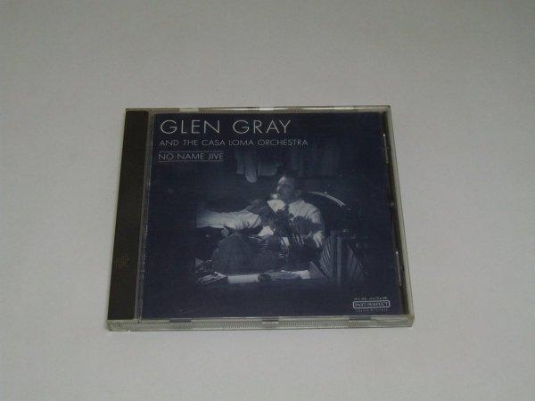 Glen Gray And The Casa Loma Orchestra - No Name Jive (CD)