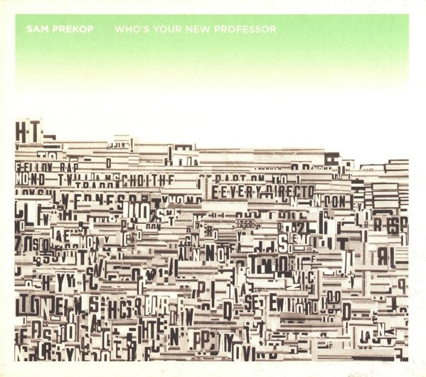 Sam Prekop - Who's Your New Professor (CD)