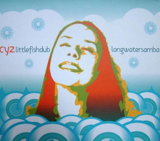 Cyz - Littlefishdublongwatersamba (CD)