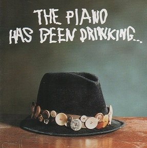 The Piano Has Been Drinking... - The Piano Has Been Drinking... (CD)