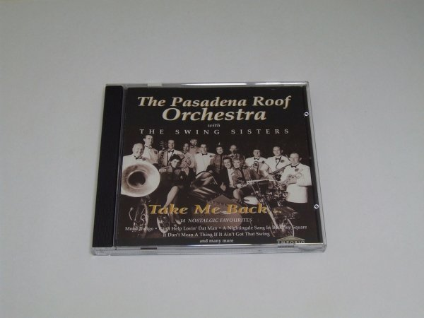 The Pasadena Roof Orchestra With The Swing Sisters - Take Me Back (CD)