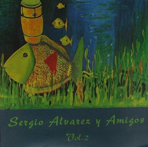 Sergio Alvarez Y Amigos - Vol. 2 (CD)