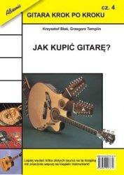 ABSONIC  Gitara krok po kroku cz. 4 - Jak kupić gitarę