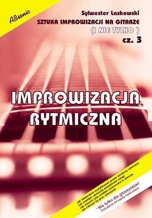 ABSONIC Sztuka improwizacji na gitarze i nie tylko cz.3 - Improwizacja rytmiczna