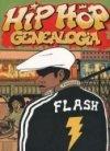 Hip Hop Genealogia. T.1 Flash