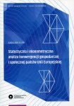 Statystyczna i ekonometryczna analiza konwergencji gospodarczej i społecznej państwa Unii Europejskiej
