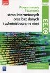 Programowanie tworzenie stron internetowych oraz baz danych i administrowanie nimi EE.09 Podręcznik do nauki zawodu technik info