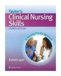 Taylor's Clinical Nursing Skills 4e