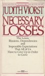 Necessary Losses The Loves, Illusions, Dependencies, and Impossible Expectations That All of Us Have to Give Up in Order to Grow