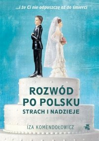 Rozwód po polsku Strach i nadzieje