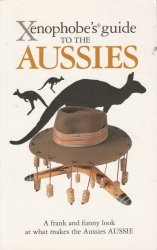 Xenophobe's Guide To The Aussies