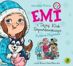 Emi i Tajny Klub Superdziewczyn Tom 10 Polarna wyprawa