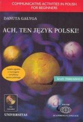 Ach, ten język polski! Ćwiczenia komunikacyjne dla grup początkujących (wersja z komentarzem angielskim) + płyta CD