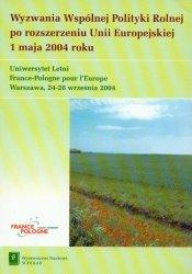 Wyzwania Wspólnej Polityki Rolnej po rozszerzeniu Unii Europejskiej 1 maja 2004 roku