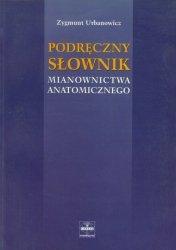 Podręczny słownik mianownictwa anatomicznego